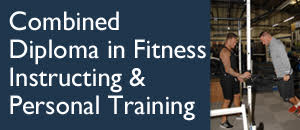 Combined Diploma in Fitness Instruction & Personal Training