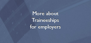 More about traineeships for employers